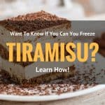 Want To Know If You Can You Freeze Tiramisu? Learn How!